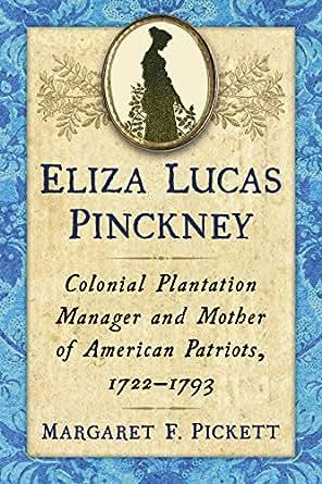 Amazon Com Eliza Lucas Pinckney Colonial Plantation