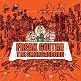 Freak Guitar - The Smorgasbord by Mattias IA Eklundh (2013-03-04)