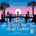 You're the One That I Want Hörbuch von Giovanna Fletcher Gesprochen von: Kate Rawson, Ben Elliot