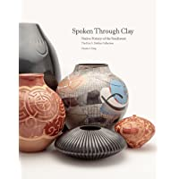 Image for Spoken Through Clay: Native Pottery of the Southwest―The Eric Dobkin Collection: Native Pottery of the Southwest―The Eric Dobkin Collection
