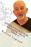 Cours d'astrologie - Méthode ABLAS - Tome 4: Les aspects aux pointes de Maisons (French Edition)