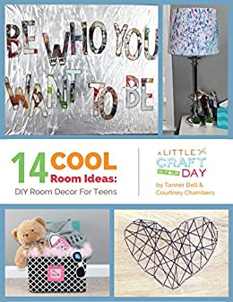 14 Cool Room Ideas: DIY Room Decor For Teens By [Publishing, Prime]