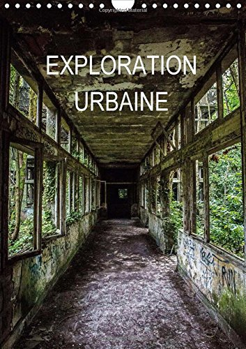 Exploration Urbaine 2015: L'art urbain (Calvendo Places) (French Edition) by Calvendo Verlag GmbH