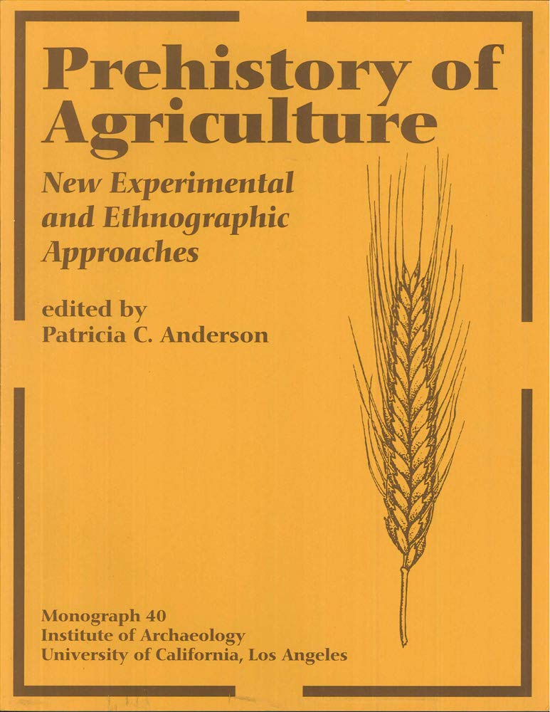 Prehistory of Agriculture (Cotsen Monograph), Anderson, Patricia C