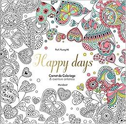HAPPY DAYS CARNET DE COLORIAGES ANTISTRESS Amazonca PARK YOUNG MI Books