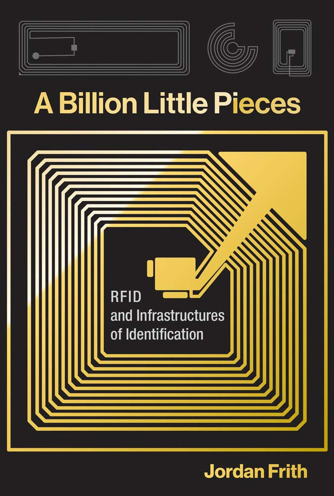 A Billion Little Pieces  RFID And Infrastructures Of Identification