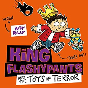 King Flashypants and the Toys of Terror Audiobook