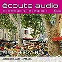 Écoute audio - Aix-en-Provence. 4/2013: Französisch lernen Audio - Die Provence Hörbuch von div. Gesprochen von: div.