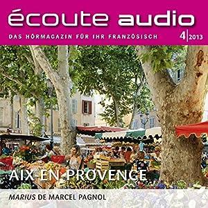Écoute audio - Aix-en-Provence. 4/2013 Hörbuch