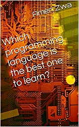 Which programming language is the best one to learn? (English Edition)