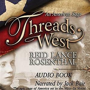 Threads West: An American Saga Audiobook