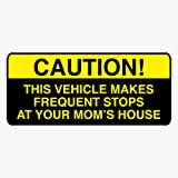 EMC Graphics Caution, This Vehicle Makes Frequent Stops at Your Moms - Bumper Sticker Decal Vinyl Bumper Sticker Decal Waterp