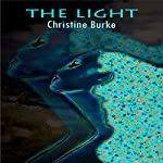 The Light: The Light at the End of the Tunnel, Book 3 | Christine Burke