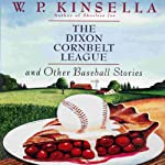 The Dixon Cornbelt League | W. P. Kinsella