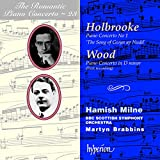 The Romantic Piano Concerto, Vol. 23- Holbrooke: The Song of Gwyn ap Nudd / Wood: Concerto in D minor for Piano & Orchestra