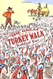 The Great Turkey Walk, Kathleen Karr, 0374327734