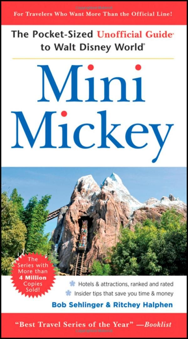 Read Online Mini Mickey: The Pocket-Sized Unofficial Guide to  Walt Disney World (Unofficial Guides) PDF