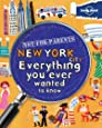 Lonely Planet Not-For-Parents New York: Everything You Ever Wanted to Know