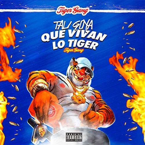 ... Que Vivan Lo Tiger [Explicit]