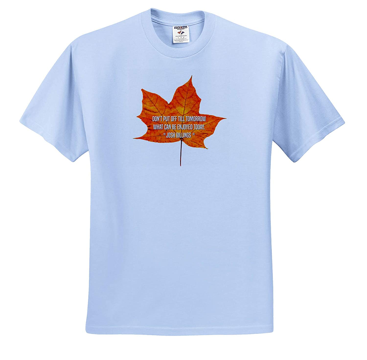 Quotes Josh Billing - T-Shirts Maple Leaf and The Text Do not Put Off Till Tomorrow What You can 3dRose Alexis Design