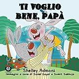 Italian children's books: Ti voglio bene, papa (italian kids books): I Love My Dad (Italian Edition)