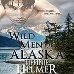 Wild Men of Alaska | Tiffinie Helmer