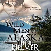 Wild Men of Alaska | Tiffinie Helmer