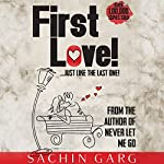 It's First Love!...Just Like the Last One | Sachin Garg