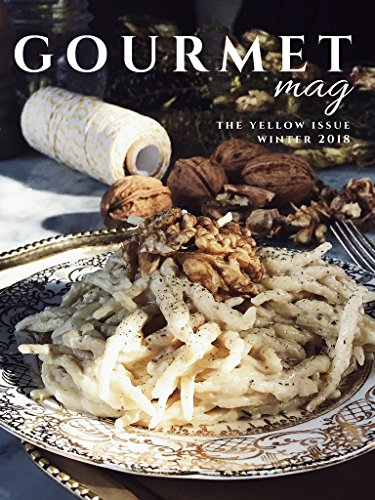 An Italian Cooking Magazine: The Gourmet Mag by Gourmet Project | Digital edition | The Yellow Issue – Winter 2018 by Claudia Rinaldi