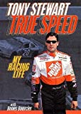 img - for True Speed: My Racing Life 1st edition by Stewart, Tony, Bourcier, Mark (2002) Hardcover book / textbook / text book
