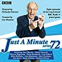 Just a Minute: Series 72: All eight episodes of the 72nd radio series Radio/TV Program by BBC Audio Narrated by full cast, Nicholas Parsons, Paul Merton
