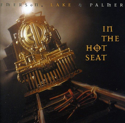 In the Hot Seat (Emerson Lake & Palmer In The Hot Seat)