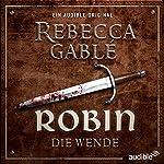 Robin - Die Wende (Waringham Saga: Das Lächeln der Fortuna 2) | Rebecca Gablé