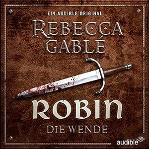 Rebecca Gablé - Robin - Die Wende (Waringham Saga: Das Lächeln der Fortuna 2)