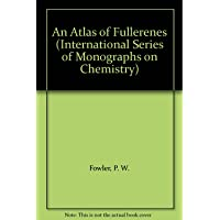 An Atlas of Fullerenes (International Series of Monographs on Chemistry)