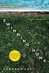 Swimming Home: A Novel by Levy, Deborah (2012) Paperback