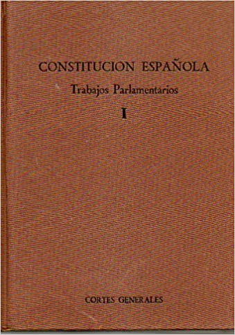 CONSTITUCIÓN ESPAÑOLA. TRABAJOS PARLAMENTARIOS. Vol. I. 2ª ed.: Amazon.es: Sáinz Moreno, Fernando / Herero de Padura, Mercedes (Eds.): Libros