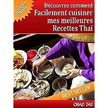 Recettes Thaï : découvrez les meilleures recettes: Cuisine facile (French Edition)