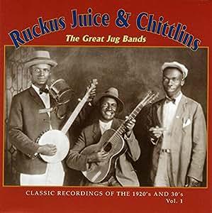 Ruckus Juice & Chitlins 1