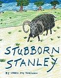 Stubborn Stanley, Larry Jay Robinson, 1477113851