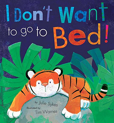 I Don't Want to Go to Bed! by Tiger Tales (Image #2)