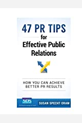 47 PR Tips for Effective Public Relations: How you can achieve better PR results Paperback