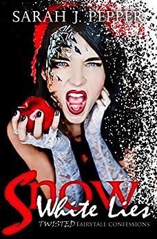 Snow White Lies by [Pepper, Sarah J.]