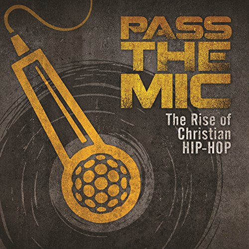 Pass The Mic: The Rise Of Chri...