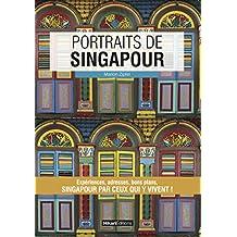 Portraits de Singapour: Singapour par ceux qui y vivent ! (Vivre ma ville)