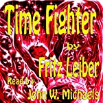 Time Fighter | Fritz Leiber