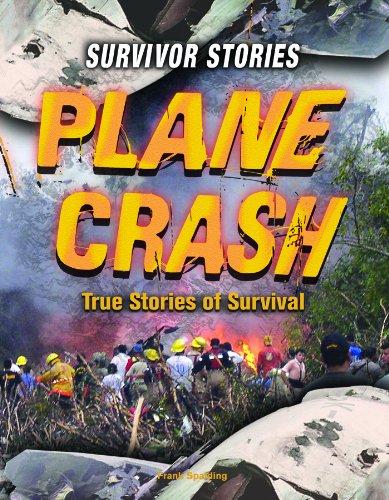 Plane Crash: True Stories of Survival (Survivor Stories) pdf