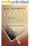 Gone But Not Goodbye (A Nathan Miccoli Mystery, Book 2)