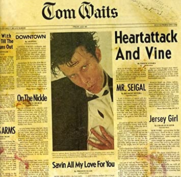 Image result for Heart attack and Vine        Tom Waits