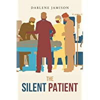 The Silent Patient: A True Story